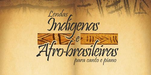 Lendas Indígenas e Músicas Afro-brasileiras